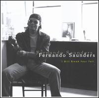 Fernando Saunders - I Will Break Your Fall