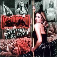 Hydrogyn - Strip 'Em Blind Live