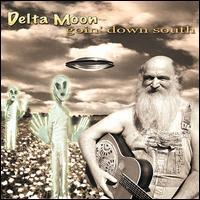 Delta Moon - Goin' Down South