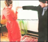 Paul Burch and the WPA Ballclub - Still Your Man