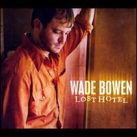 Wade Bowen - Lost Hotel