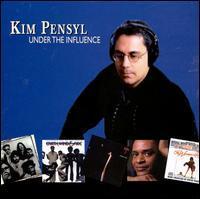 Kim Pensyl - Under the Influence