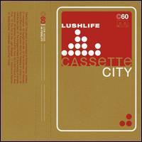 Lushlife - Cassette City