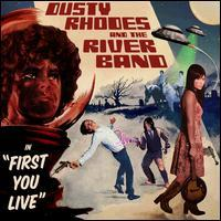 Dusty Rhodes and the River Band - First You Live