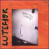 Lutefisk - Burn in Hell Fuckers
