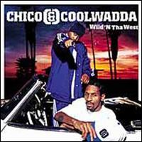 Chico & Coolwadda - Wild 'n tha West