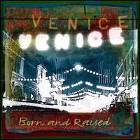 Venice - Born & Raised