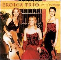 Eroica Trio - Pasión