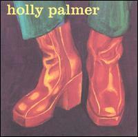 Holly Palmer - Holly Palmer