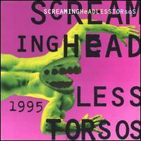 Screaming Headless Torsos - 1995