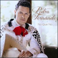 Pedro Fernández - No Que No...