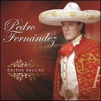 Pedro Fernández - Éxitos Deluxe