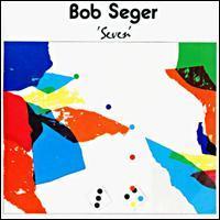 Bob Seger - Seven