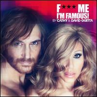 Cathy & David Guetta - F*** Me I'm Famous!: Ibiza Mix 2012