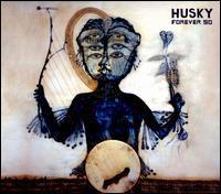 Husky - Forever So