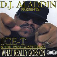 DJ Aladdin/Ice-T/The West Coast Rydaz - D.J. Aladdin Presents: Ice-T and the West Coast Rydaz: What Really Goes On