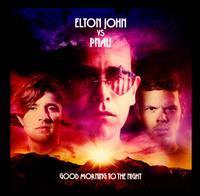 Elton John vs. Pnau - Good Morning to the Night