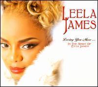 Leela James - Loving You More...In the Spirit of Etta James