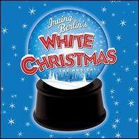 Original Studio Cast - Irving Berlin's White Christmas: The Musical
