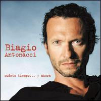 Biagio Antonacci - Cuànto Tiempo... Y Ahora