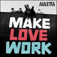 Auletta - Make Love Work