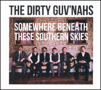 The Dirty Guv'nahs - Somewhere Beneath These Southern Skies