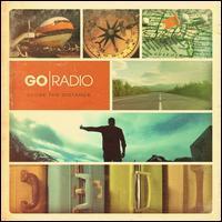 Go Radio - Close the Distance