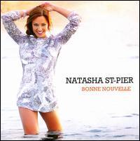 Natasha St-Pier - Bonne Nouvelle