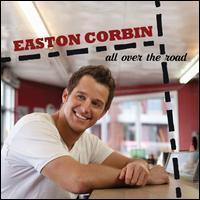 Easton Corbin - All Over the Road