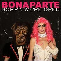 Bonaparte - Sorry, We're Open