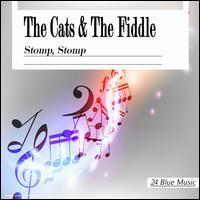 The Cats & The Fiddle - Stomp, Stomp