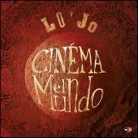 Lo'Jo - Cinéma el Mundo
