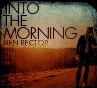 Ben Rector - Into the Morning
