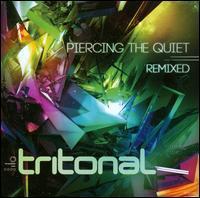 Tritonal - Piercing the Quiet Remixed
