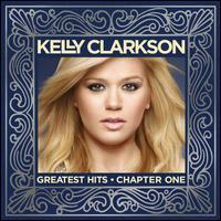 Kelly Clarkson - Greatest Hits, Chapter 1