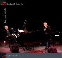 Gino Paoli & Danilo Rea - Due Come Noi Che...