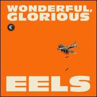 Eels - Wonderful, Glorious [Deluxe Edition]