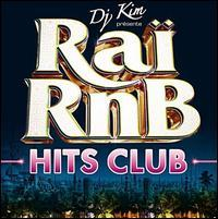 DJ Kim - Raï RnB Hits Club