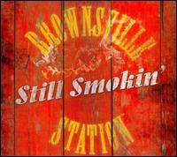 Brownsville Station - Still Smokin'
