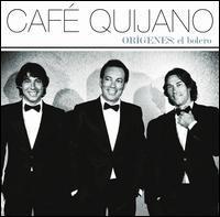 Café Quijano - Orígenes: El Bolero