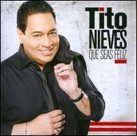 Tito Nieves - Que Seas Feliz