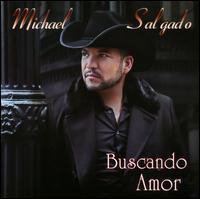 Michael Salgado - Buscando Amor
