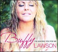 Buffy Lawson - I'm Leaving You for Me