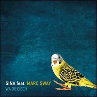 Sina/Marc Sway - Wa Du Bisch
