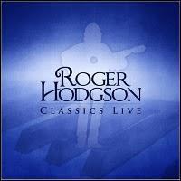 Roger Hodgson - Classics Live