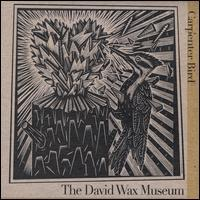 David Wax Museum - Carpenter Bird