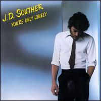 J.D. Souther - You're Only Lonely