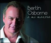 Bertín Osborne - A Mi Manera