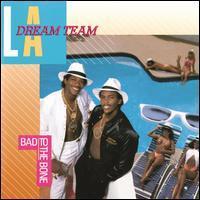 L.A. Dream Team - Bad to the Bone
