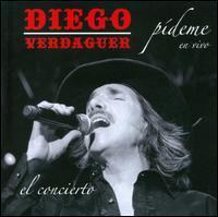 Diego Verdaguer - Pideme En Vivo, El Concierto
